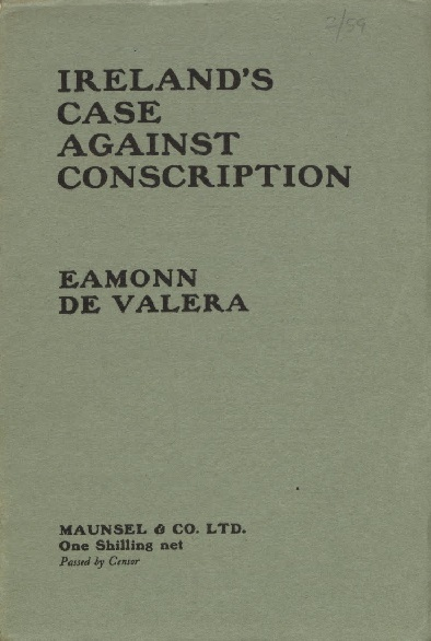 Clúdach Ireland's Case Against Conscription, le hÉamon de Valera