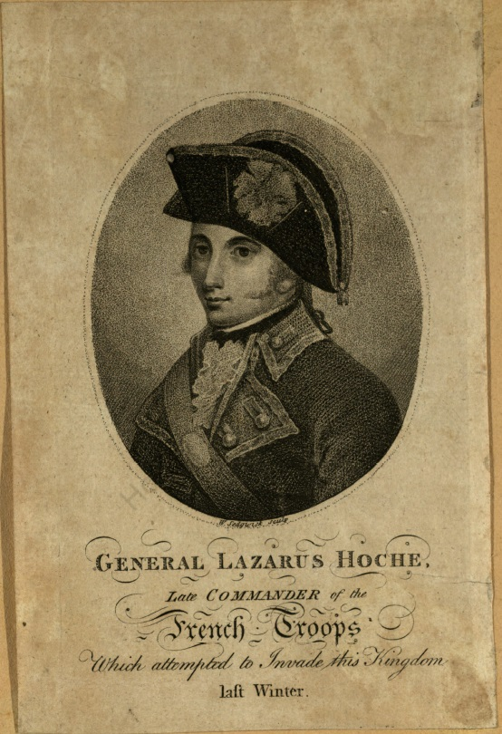 Engraving portrait of General Hoche, inscription: General Lazarus Hoche, late commander of the French troops which attempted to invade this kingdom last winter